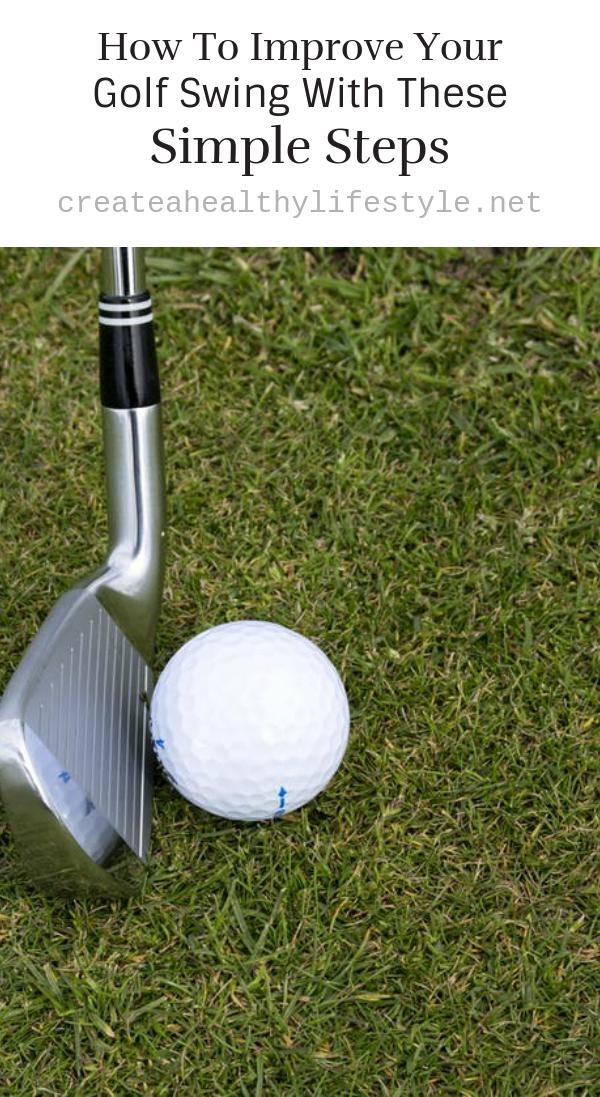 How To Improve Your Golf Swing With These Simple Steps